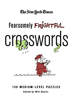 The New York Times Fearsomely Frightful Crosswords: 150 Medium-Level Puzzles 9780312565398