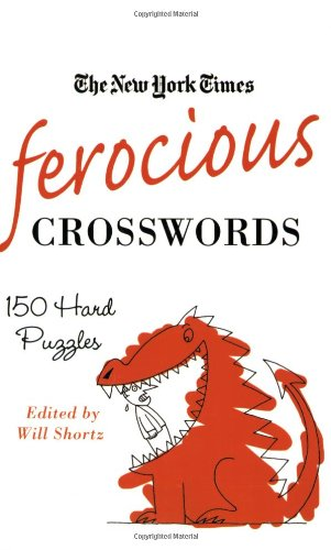The New York Times Ferocious Crosswords: 150 Hard Puzzles 9780312541705
