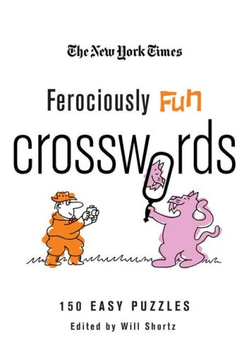The New York Times Ferociously Fun Crosswords: 150 Easy Puzzles 9780312565381