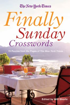 The New York Times Finally Sunday Crosswords: 75 Puzzles from the Pages of the New York Times 9780312641139
