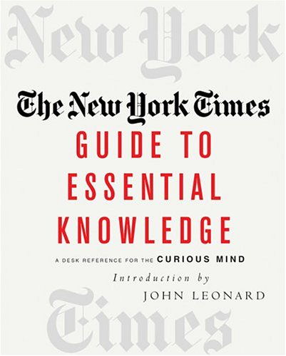 The New York Times Guide to Essential Knowle: A Desk Reference for the Curious Mind 9780312313678