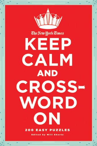 The New York Times Keep Calm and Crossword on: 200 Easy Puzzles 9780312681418