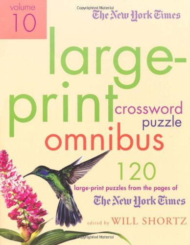 The New York Times Large-Print Crossword Puzzle Omnibus, Volume 10 9780312590079