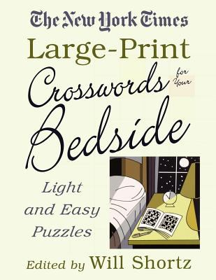 The New York Times Large-Print Crosswords for Your Bedside: Light and Easy Puzzles 9780312342456