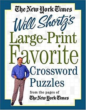The New York Times Large-Print Will Shortz's Favorite Crossword Puzzles: From the Pages of the New York Times 9780312339593