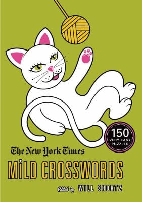 The New York Times Mild Crosswords: 150 Very Easy Puzzles 9780312641177