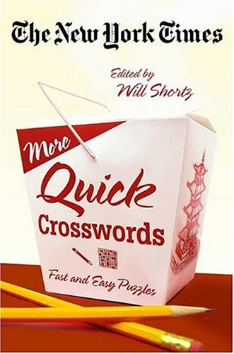 The New York Times More Quick Crosswords: Fast and Easy Puzzles 9780312342463