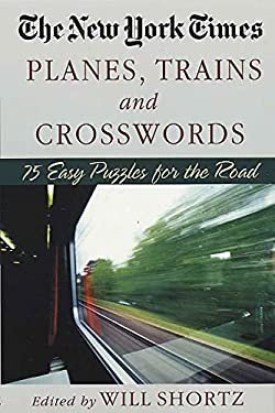 The New York Times Planes, Trains, and Crosswords 9780312331139