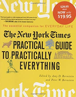 The New York Times Practical Guide to Practically Everything: The Essential Companion for Everyday Life 9780312353889