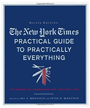 The New York Times Practical Guide to Practically Everything: The Essential Companion for Everyday Life 9780312551698