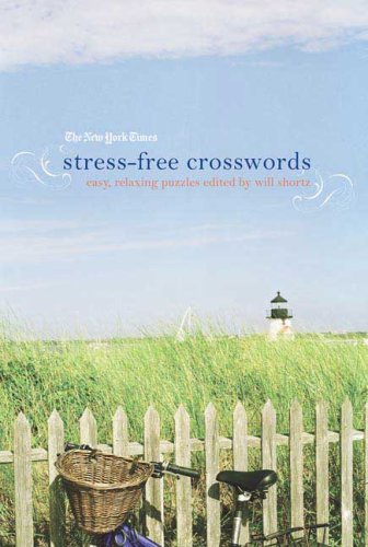 The New York Times Stress-Free Crosswords: Easy, Relaxing Puzzles 9780312541668