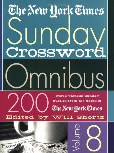 The New York Times Sunday Crossword Omnibus: 200 World-Famous Sunday Puzzles from the Pages of the New York Times 9780312324407