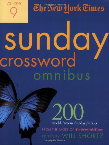 The New York Times Sunday Crossword Omnibus: 200 World-Famous Sunday Puzzles from the Pages of the New York Times 9780312356668