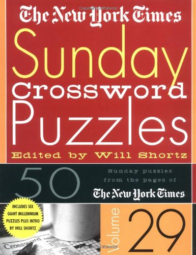 The New York Times Sunday Crossword Puzzles Volume 29: 50 Sunday Puzzles from the Pages of the New York Times 9780312320386