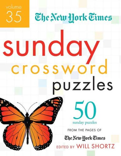 The New York Times Sunday Crossword Puzzles: 50 Sunday Puzzles from the Pages of the New York Times 9780312590086