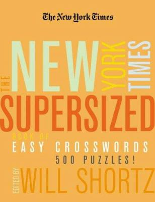 The New York Times Supersized Book of Easy Crosswords: 500 Puzzles! 9780312352776