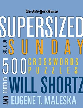 The New York Times Supersized Book of Sunday Crosswords: 500 Puzzles 9780312361228