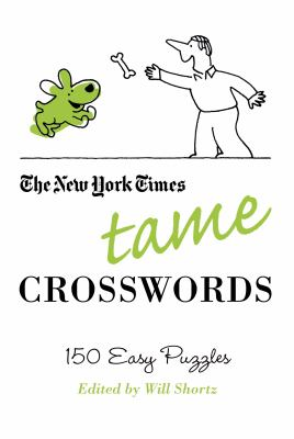 The New York Times Tame Crosswords: 150 Easy Puzzles 9780312541682