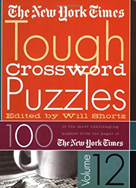 The New York Times Tough Crossword Puzzles: 100 of the Most Challenging Puzzles from the Pages of the New York Times 9780312324421