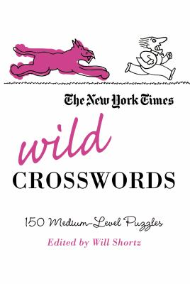 The New York Times Wild Crosswords: 150 Medium-Level Puzzles 9780312541699