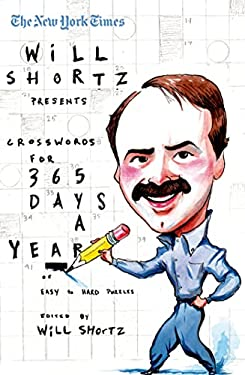 The New York Times Will Shortz Presents Crosswords for 365 Days: A Year of Easy to Hard Puzzles 9780312361211