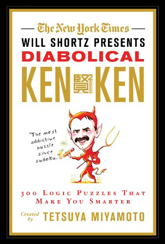 The New York Times Will Shortz Presents Diabolical KenKen: 300 Logic Puzzles That Make You Smarter 9780312644994