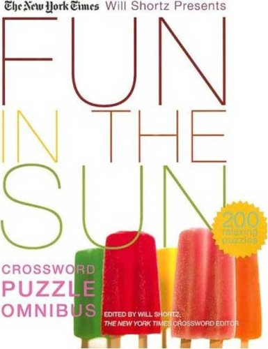 The New York Times Will Shortz Presents Fun in the Sun Crossword Puzzle Omnibus: 200 Relaxing Puzzles 9780312370411
