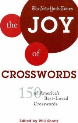 The New York Times the Joy of Crosswords: 150 of America's Best-Loved Crosswords 9780312375102