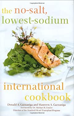 The No-Salt, Lowest-Sodium International Cookbook 9780312355715