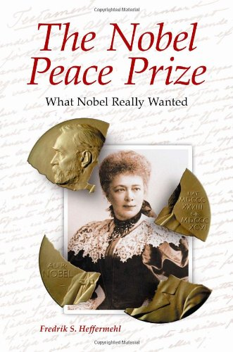 The Nobel Peace Prize: What Nobel Really Wanted 9780313387449
