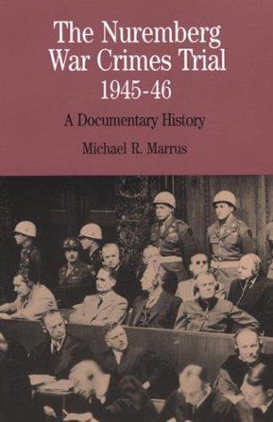 The Nuremburg War Crimes Trial, 1945-46: A Documentary History 9780312136918