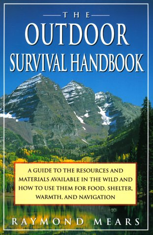 The Outdoor Survival Handbook: A Guide to the Resources & Material Available in the Wild & How to Use Them for Food, Shelter, Warmth, & Navigation 9780312093594