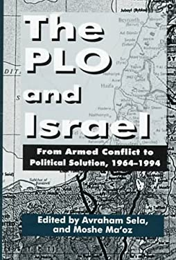 The PLO and Israel: From Armed Conflict to Political Solution 9780312129064