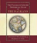 The Palgrave Concise Historical Atlas of the Balkans 9780312239701