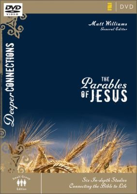 The Parables of Jesus: Six In-Depth Studies Connecting the Bible to Life