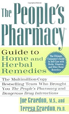 The People's Pharmacy Guide to Home and Herbal Remedies 9780312981396