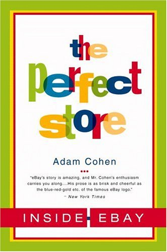 The Perfect Store: Inside Ebay 9780316164931