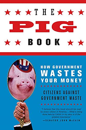 The Pig Book: How Government Wastes Your Money 9780312343576
