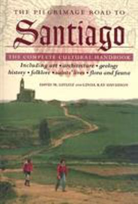 The Pilgrimage Road to Santiago: The Complete Cultural Handbook 9780312254162