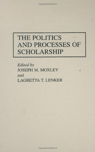 The Politics and Processes of Scholarship 9780313295720