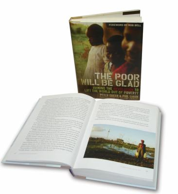 The Poor Will Be Glad: Joining the Revolution to Lift the World Out of Poverty 9780310293590