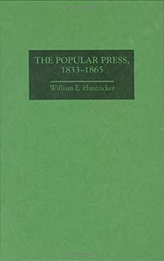The Popular Press, 1833-1865 9780313307959