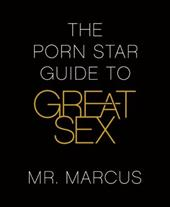 The Porn Star Guide to Great Sex 935600