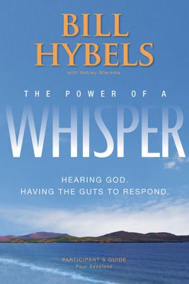 The Power of a Whisper Curriculum Kit: A Four-Week Church Experience [With Getting Started Guide, Participant's Guide and Hardcover Book(s) and DVD RO 9780310329497