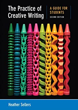 The Practice of Creative Writing: A Guide for Students 9780312676025