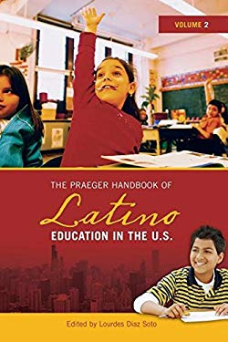 The Praeger Handbook of Latino Education in the U.S. 9780313338304