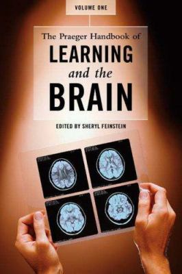 The Praeger Handbook of Learning and the Brain [2 Volumes]: [Two Volumes] 9780313332654