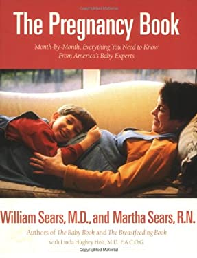 The Pregnancy Book: A Month-By-Month Guide Tag: Everythg. You Need to Know from America'S.. 9780316779142