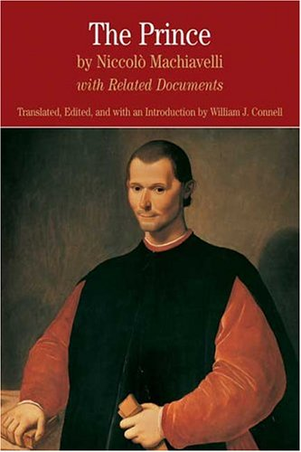 The Prince: By Niccolo Machiavelli with Related Documents 9780312149789