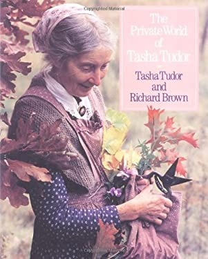 The Private World of Tasha Tudor 9780316112925